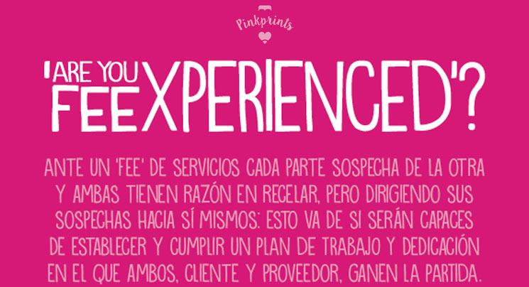 """Pinkprint #06: """"Are you FEEXPERIENCED?"""" es una infografía de SuS y mi Paco –symp– para ayudar en la planificación de un acuerdo de fijo de servicios inspirada en nuestra experiencia con fees de creatividad mensuales."""